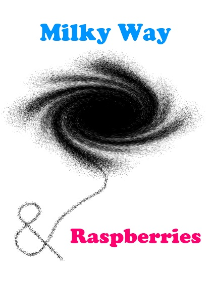 Milky Way and Raspberries