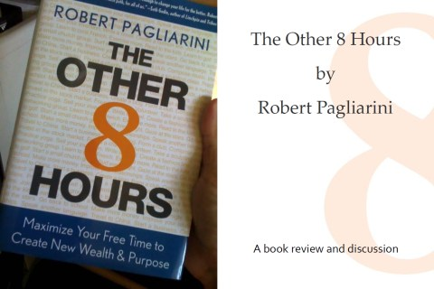 The Other 8 Hours by Robert Pagliarini